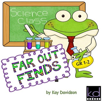 Far Out Finds:  Science Activity for Young Scientists in Grades 1 and 2