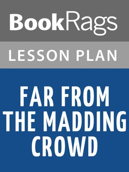 Far from the Madding Crowd Lesson Plans