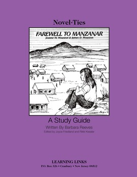 Farewell to Manzanar - Novel-Ties Study Guide