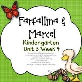 Kindergarten Reading Street Farfallina and Marcel Unit 3 Week 4