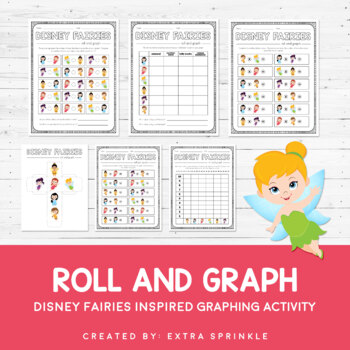 Disney Inspired Fairies Roll and Graph Activities and Data Sheets