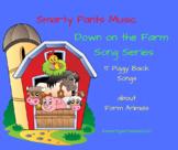 "Farm Animals  - ""Down on the Farm"" Song Series"