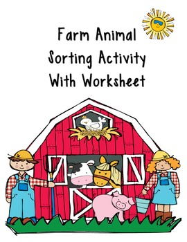 Farm Animals Sorting Activity with Two Follow Up Worksheets