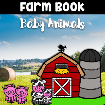 Farm Book ~ Farm Baby Animals