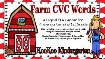 Farm CVC Words-A Digital ELA Center (Compatible with Google Apps)