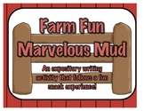 Farm Fun: Marvelous Mud - Expository writing activity & fun snack experience!