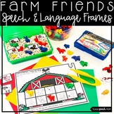 No Prep Speech and Language Frames: Farm Friends and Garden Unit