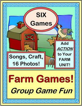 """""""Farm Theme Fun!"""" -- SIX Best-Ever Group Games and Songs"""