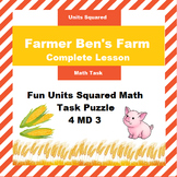 Farmer Ben's Farm: Complete Lesson plan for units squared