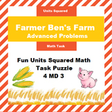 Farmer Ben's Farm: Units Squared Math Task 4.MD 3 Harder Problems