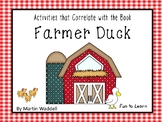 Farmer Duck by Martin Waddell     53  pgs Common Core Activities
