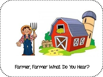 Farmer, Farmer What Do You Hear?