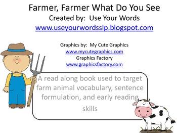 Farmer, Farmer What Do You See?
