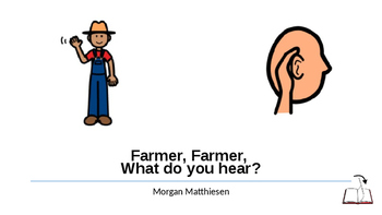 Farmer, Farmer, What do you hear?
