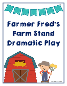 Farmer Fred's Farm Stand Dramatic Play