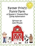 Farmer Fritz's Funny Farm: A Reader's Theater/Play Using Alliteration