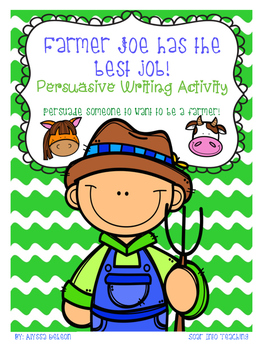 Farmer Joe - Persuasive Writing FREEBIE