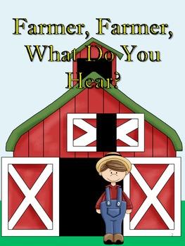 Farmer, What Do You Hear?  Interactive Book & Activities