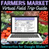 Farmers Market Virtual Field Trip Guide for Google Slides™