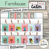 Farmhouse Calm Classroom Jobs Library Pockets Editable | C