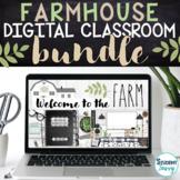 Farmhouse Classroom Digital Bundle   Google Classroom Teac