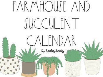 Farmhouse and Succulent Calendar Inserts!