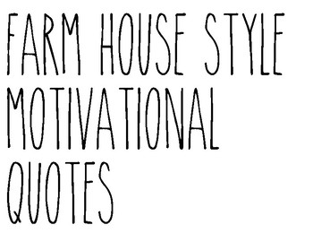 Farmhouse style Motivational Quotes