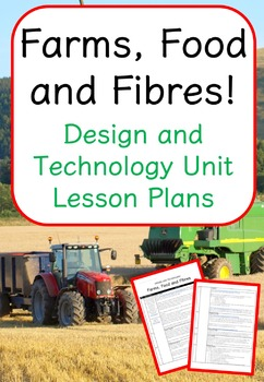Farms, Food and Fibre! - Upper Primary (Design and Technology Unit)