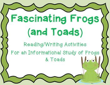 Fascinating Frogs (And Toads)! Reading/Writing Activities
