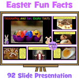 Easter Presentation -Fascinating and Fun Easter Facts