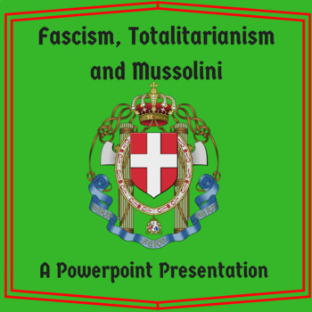 Fascism, Totalitarianism, and Mussolini