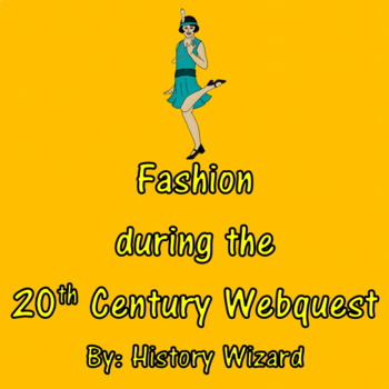 Fashion during the 20th Century Webquest