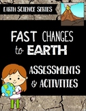 Fast Changes to Earth Assessments &  Activities-Earth Science Series