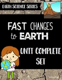 Fast Changes to Earth Unit Bundle - Earth Science Series