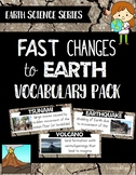 Fast Changes to Earth Vocabulary Pack - Earth Science Series