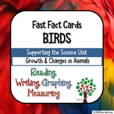 Growth and Changes in Animals: BIRDS (Fast Fact Cards with Math)