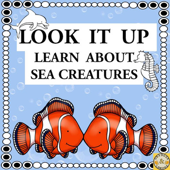 Look It Up - Sea Creatures (Research of Ocean Animals)
