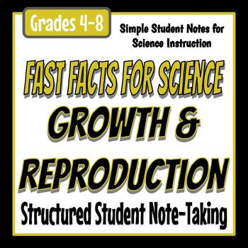 Fast Facts for Science - Growth & Reproduction