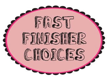 Fast Finisher Choices