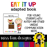 Eat It Up, a book about Fast Food: Adapted Book for Students with Autism