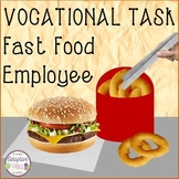 VOCATIONAL TASK Fast Food Employee