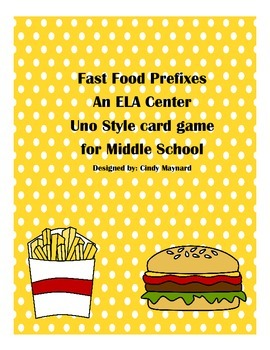 Fast Food Prefixes Uno Style ELA Center Game for Middle School