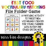 Fast Food Vocabulary Folder Game for Students with Autism & Special Needs