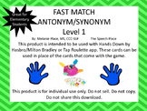 Fast Match! Antonym & Synonym Level 1