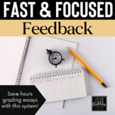 Fast and Focused Feedback: Grade essays faster and provide