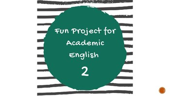 Fun Project for Academic English - 2