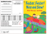 Faster Faster Nice and slow-spelling practice