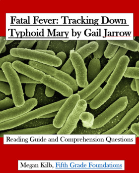 Fatal Fever Tracking Down Typhoid Mary Gail Jarrow Reading Guide/Comprehension
