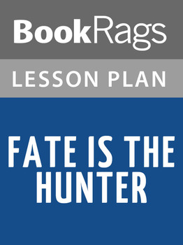 Fate is the Hunter Lesson Plans