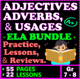 Adjectives and Adverbs. Lessons, Practice & Reviews. 7th & 8th Grade ELA Bundle